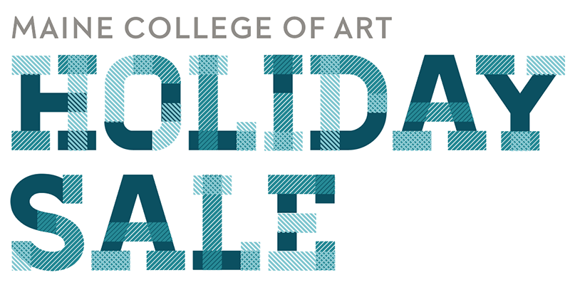 Holiday Sale - Maine College of Art